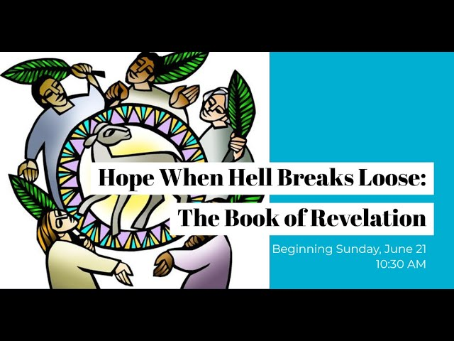 Hope When Hell Breaks Loose: The Book of Revelation - Week 3 - Dear Seven (2-3)