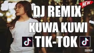 DJ REMIX KUWA KUWI VIRAL LAGI 🎵TIK-TOK🎵  RAHMAN LATEDU