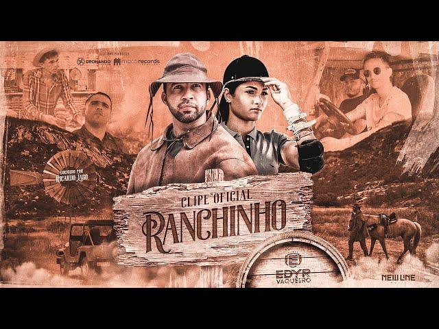 Edyr Vaqueiro - Ranchinho (Clipe Oficial)