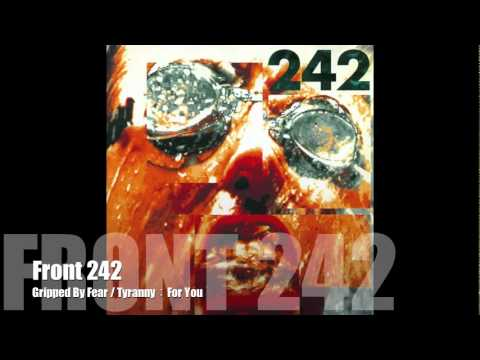 Front 242   Gripped By Fear Tyranny For You   YouTube