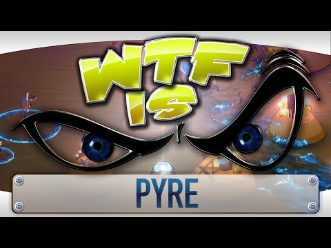 WTF is... - Pyre  ?