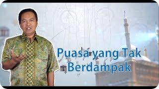 Inilah Puasa yang Tak Berdampak -Drs. Kuswiyanto, M.Si - Cahaya Hikmah