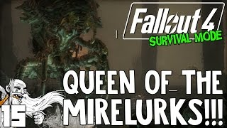 """Fallout 4 Survival Mode Gameplay - """"QUEEN OF THE MIRELURKS!!!"""" Ep 15"""