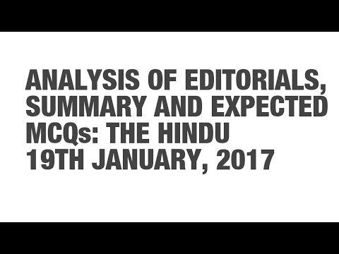 Editorial Analysis, Summary, and Expected MCQs: The Hindu - January 19 {UPSC CSE/IAS, SSC CGL/CHSL}