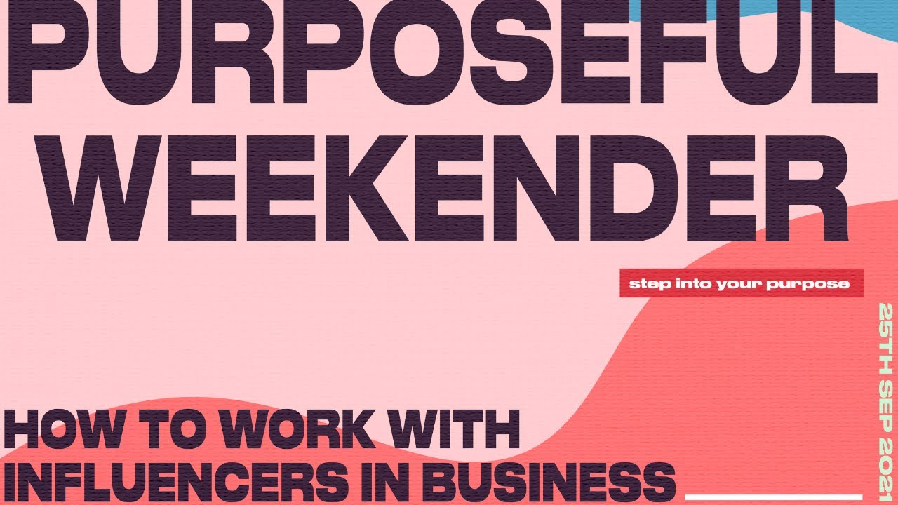 HOW TO WORK WITH INFLUENCERS - THE PURPOSEFUL WEEKENDER