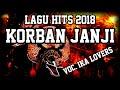 Lagu Hits 2018 Korban Janji Voc Ika Lovers Rogo Samboyo Putro