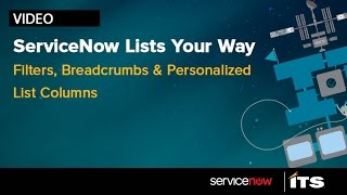 servicenow lists your way filters breadcrumbs and personalized list columns
