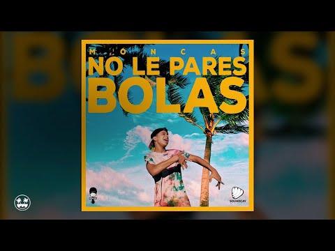Moncas - No le pares bolas (Audio Oficial)