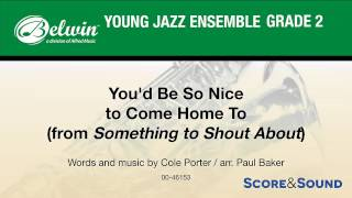 You'd Be So Nice to Come Home To, arr. Paul Baker – Score & Sound