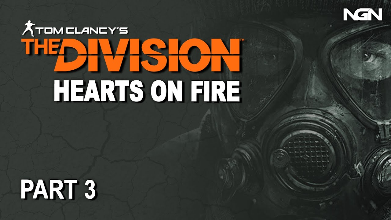 HEARTS ON FIRE - Part 3 || The Division