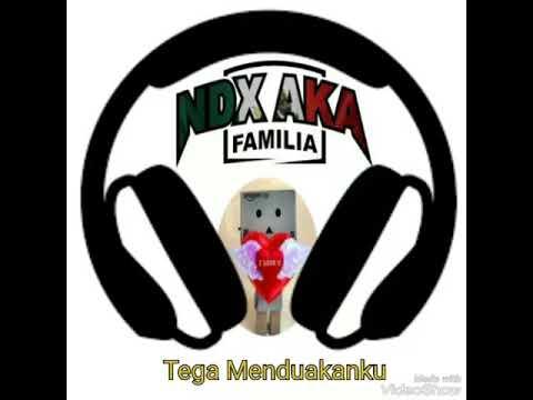NDX A.K.A - Tega Menduakanku
