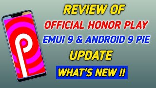 Official Honor Play EMUI 9.0.0 & Android 9.0 Pie Update!! | What's New ?? | Full Review