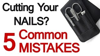 5 Mistakes Men Make When They Cut Their Nails | Men's Nail Grooming Advice | Manicure Tips Man