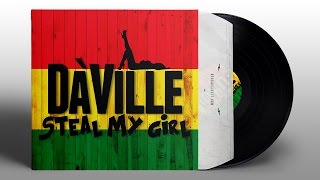 Da'Ville - Steal My Girl - August 2015