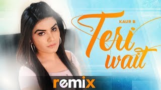 Teri Wait (Remix) | Kaur B ft Parmish Verma | Latest Remix Songs 2019 | Speed Records
