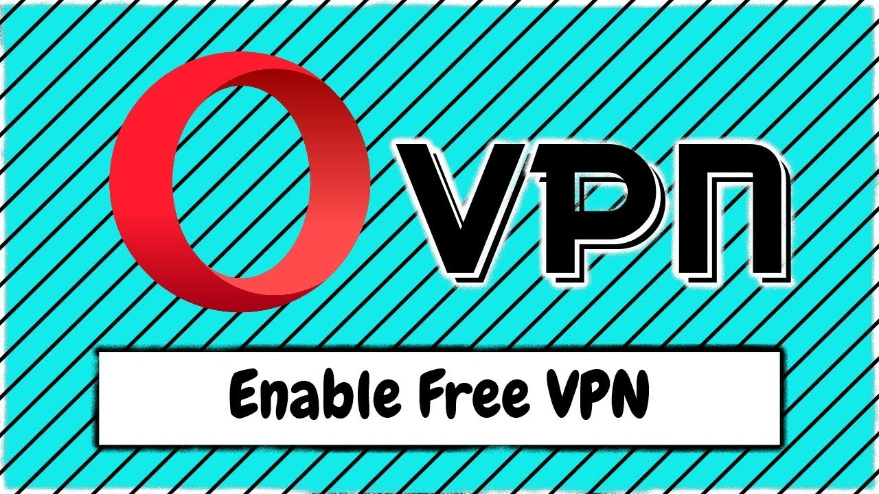 How to Enable the Free VPN Built into Opera Web Browser