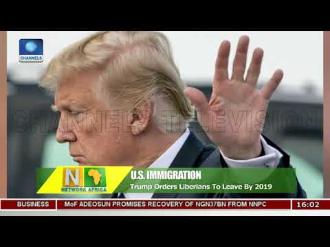 Trump Orders Liberians To Leave By 2019  Network Africa 