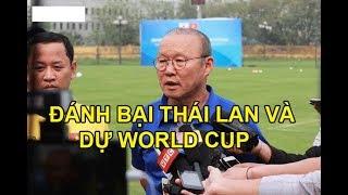 """Ông Park Hang Seo đã có cách """"TRỊ"""" Thái Lan"""