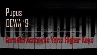 Karaokepupus Karaokedewa19 Karaokepiano Dewa 19 Pupus Karaoke Versi Higher Keys