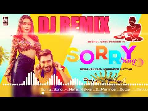 sorry-naha-kakkar-song-||-sorry-naha-kakkar-dj-remix-||-naha-kakkar-dj-mix-song-¦¦-dj-ankit....
