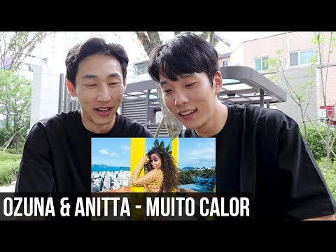 COREANOS REAGINDO Ozuna & Anitta - Muito Calor     REACTION REACT
