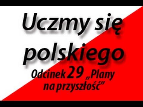 """Uczmy się polskiego (Let's Learn Polish) Od №29 """"Plany na przyszłość"""""""