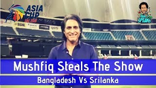 Mushfiq steals the show | Bangladesh V Srilanka | Asia Cup 2018 | Match 1