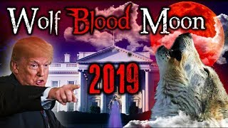 Breaking End Time 2019: Super Wolf Blood Moon Coming Jan. 20 - Fulfilling Bible Prophecy?