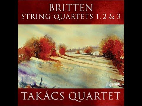 Benjamin Britten—String Quartets Nos 1, 2 & 3—Takács Quartet