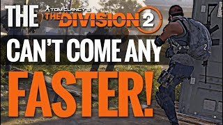 (ARE YOU STILL MAD?) THE DIVISION 2 CAN'T COME ANY FASTER!