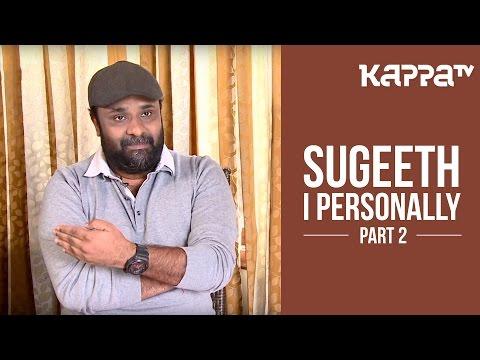 Sugeeth | Director 'Madhura Naranga' - I Personally (Part 2) - Kappa TV