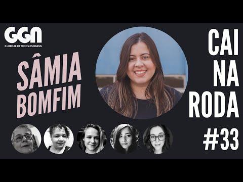 Políticas para mulheres, luta contra Bolsonaro - SÂMIA BOMFIM no #CaiNaRoda EP. 33