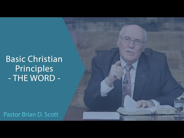 Basic Christian Principles - The Word -- Jan 20, 2021