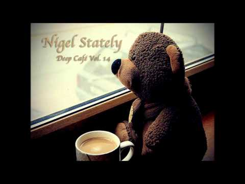 Nigel Stately - Deep Café Vol.14
