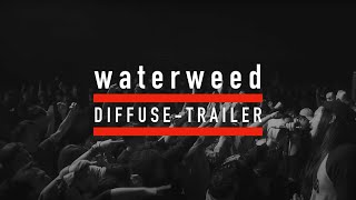waterweed - New Album : Diffuse (Trailer Video)