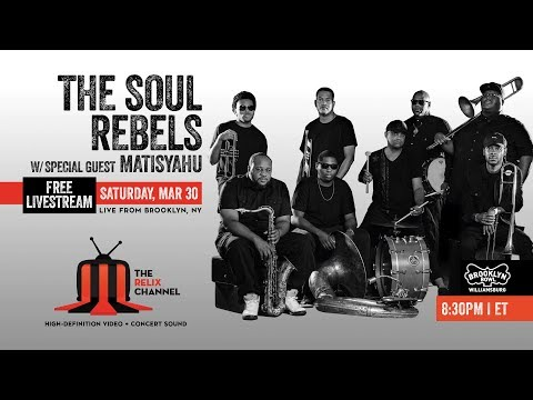 The Soul Rebels w/s/g/ Matisyahu :: 3/30/19 | 10:15PM ET :: Brooklyn Bowl :: Sneak Peek | Set I