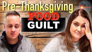 Pre-Thanksgiving GUILT! Jill's Pre-Thanksgiving No No!