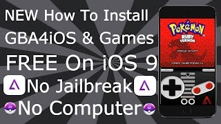How To Install GBA & Games FREE On iOS 9 - 9.3.2 NO JAILBREAK iPhone , iPad , iPod Touch