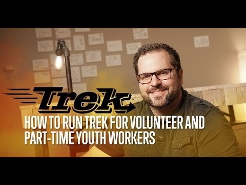 How to Run Trek for the Volunteer and Part-Time Youth Workers