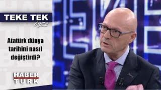 Teke Tek Özel - 11 Kasım 2018 (Atatürk dünya tarihini nasıl değiştirdi?)