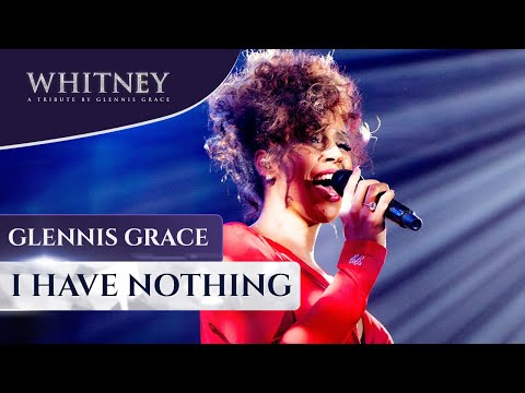 I Have Nothing - WHITNEY, a tribute by Glennis Grace