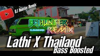 DJ Hunter Remix - Lathi X Thailand Bass Boosted 2020