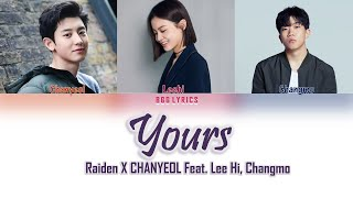 Download Raiden X CHANYEOL (찬열) – Yours (Feat. Lee Hi (이하이), Changmo (창모))[COLOR CODED LYRICS(HAN|ROM|ENG)]