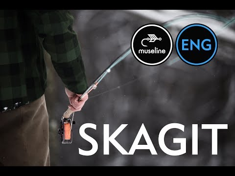 SKAGIT - What Is Skagit - FLYFISHING LESSONS   FLYFISHING SCHOOL