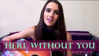 Here Without You - 3 Doors Down cover by Ana Free