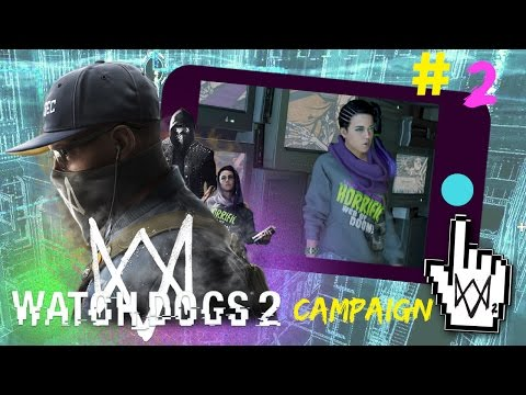 Watch Dogs 2 - Reach Dedsec Hacker Space & Dolores Park - Walkthrough Part 2 Gameplay Mission 2