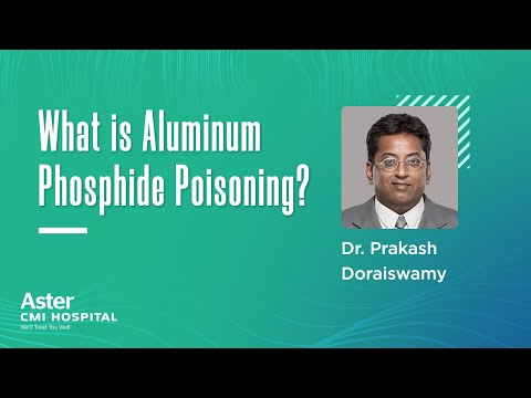 What is Aluminum Phosphide Poisoning? Dr Praksh Doraiswamy | Best Anesthesiologist - Aster CMI