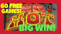 **SO HOT** 60 FREE GAMES! BIG WIN!
