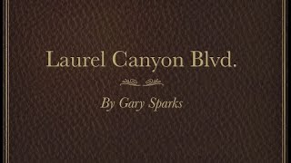 Laurel Canyon Blvd. by Gary Sparks