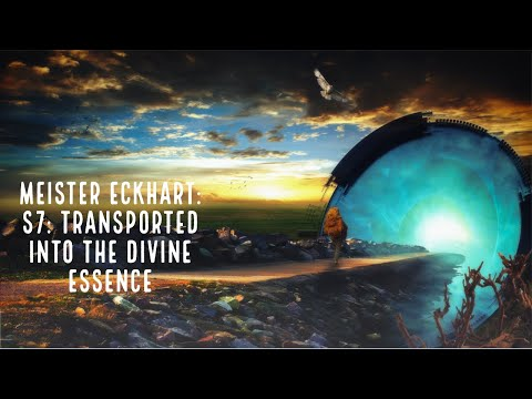 Meister Eckhart: S7: Transported Into The Divine Essence